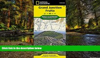 Must Have  Grand Junction, Fruita (National Geographic Trails Illustrated Map)  READ Ebook Full