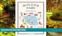 Must Have  Bonjour Paris: The Bonjour City Map-Guides  READ Ebook Full Ebook