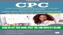 [READ] EBOOK CPC Practice Exam 2015-2016: Certified Professional Coder Practice Test Questions