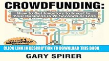 [Ebook] CROWDFUNDING: How To Get Investors to Invest in Your Business in 20 Seconds or Less