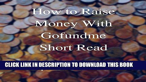 [PDF] How to Raise Money with GoFundMe Download online