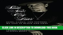 [EBOOK] DOWNLOAD Smile Now, Cry Later: Guns, Gangs, and Tattoos-My Life in Black and Gray PDF