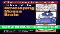 [FREE] EBOOK Chemoarchitectonic Atlas of the Developing Mouse Brain ONLINE COLLECTION
