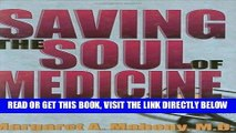 [FREE] EBOOK Saving the Soul of Medicine ONLINE COLLECTION