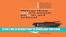 [PDF] What They Didn t Teach You in Art School: How to survive as an artist in the real world Full