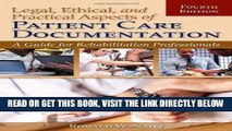 [READ] EBOOK Legal, Ethical, And Practical Aspects Of Patient Care Documentation: A Guide For