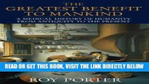 [READ] EBOOK The Greatest Benefit to Mankind: A Medical History of Humanity BEST COLLECTION