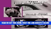 [READ] EBOOK Practical MRI of the Foot and Ankle BEST COLLECTION