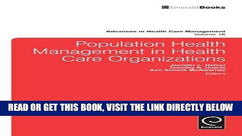 [FREE] EBOOK Population Health Management in Health Care Organizations (Advances in Health Care
