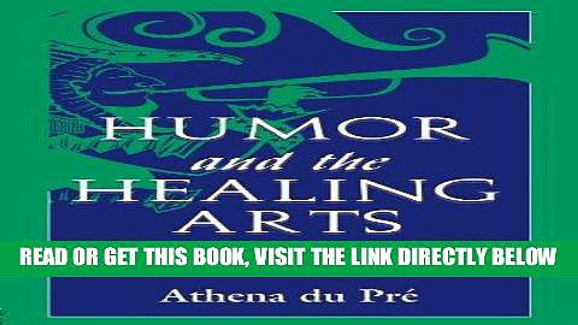 [READ] EBOOK Humor and the Healing Arts: A Multimethod Analysis of Humor Use in Health Care