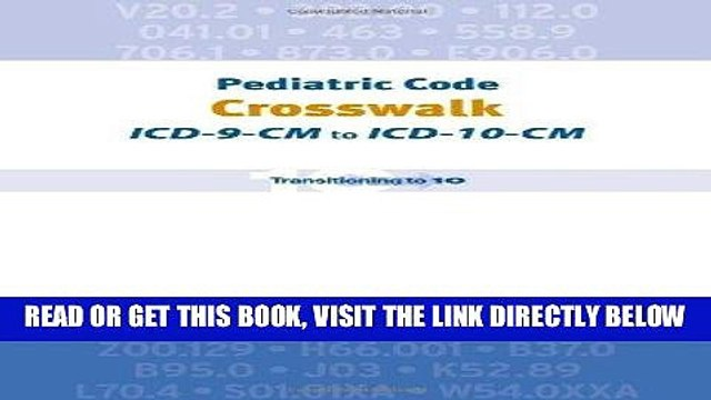 [FREE] EBOOK Pediatric Code Crosswalk: ICD-9-CM to ICD-10-CM (Coding) ONLINE COLLECTION