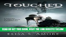EBOOK] DOWNLOAD Touched - The Caress of Fate: (The Touched Paranormal Angel Romance Series, Book