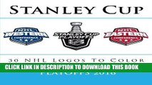 [FREE] EBOOK Stanley Cup Playoffs 2016: All 30 NHL Logos To Color: Unique Ice Hockey coloring book