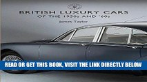 [READ] EBOOK British Luxury Cars of the 1950s and  60s (Shire Library) BEST COLLECTION