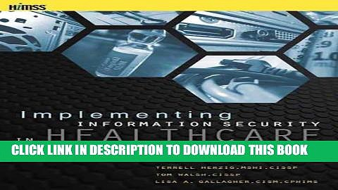[READ] EBOOK Implementing Information Security in Healthcare: Building a Security Program (HIMSS