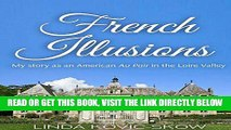 [FREE] EBOOK My Story as an American Au Pair in the Loire Valley: French Illusions, Book 1 ONLINE