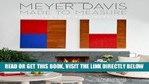 [READ] EBOOK Made to Measure: MEYER DAVIS, ARCHITECTURE AND INTERIORS ONLINE COLLECTION
