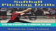 [READ] EBOOK Softball Pitching Drills: Great Pitching Drills for Fastpitch Softball (Fastpitch