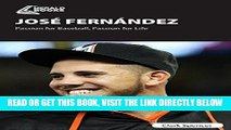 [READ] EBOOK José Fernández: Passion for Baseball, Passion for Life BEST COLLECTION