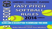 [READ] EBOOK Blue Book 60 - Fast Pitch Softball - 2014: The Ultimate Guide to (NCAA - NFHS - ASA -
