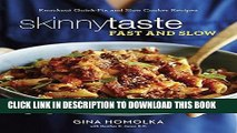 Best Seller Skinnytaste Fast and Slow: Knockout Quick-Fix and Slow Cooker Recipes Free Read