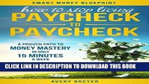 [New] Ebook How to Stop Living Paycheck to Paycheck (2nd Edition): A proven path to money mastery