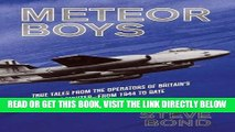 [FREE] EBOOK Meteor Boys: True Tales from the Operators of Britain s First Jet Fighter - from 1944