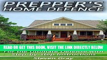 [READ] EBOOK Prepper s Home Defence: A Manual to Prep Your Home For the Ultimate Defense with