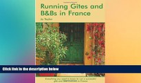 Must Have  Running Gites and B Bs in France: The Essential Guide to a Successful Business  Premium
