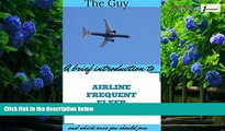 Books to Read  A Brief Introduction To Airline Frequent Flyer Schemes And Which Ones You Should