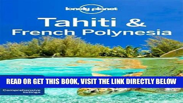 [READ] EBOOK Lonely Planet Tahiti   French Polynesia (Travel Guide) ONLINE COLLECTION