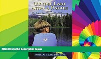 READ FULL  Up the Lake With a Paddle - Canoe and Kayak Guide - Tahoe Region, Crystal Basin, and
