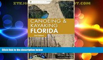Big Deals  Canoeing and Kayaking Florida (Canoe and Kayak Series)  Full Read Most Wanted