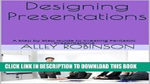 [New] Ebook Designing Presentations: A Step by Step Guide to Creating Fantastic Presentations Free