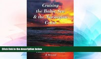 READ FULL  Cruising the Baltic Sea   Norwegian Coast: Sweden, Denmark, Norway, Finland, Germany,