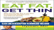 Best Seller Eat Fat, Get Thin: Why the Fat We Eat Is the Key to Sustained Weight Loss and Vibrant