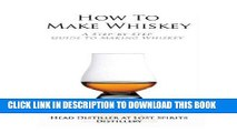 [FREE] EBOOK How To Make Whiskey: A Step-by-Step Guide to Making Whiskey ONLINE COLLECTION