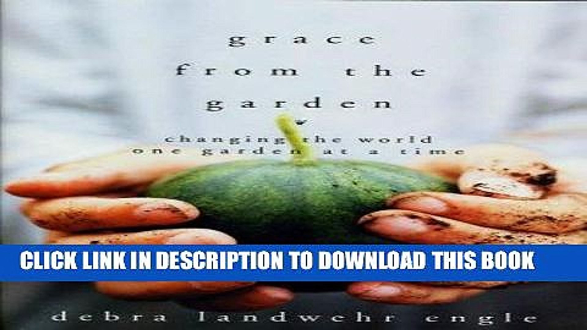 Best Seller Grace from the Garden: Changing the World One Garden at a Time Free Read