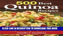 Ebook 500 Best Quinoa Recipes: 100% Gluten-Free Super-Easy Superfood Free Read