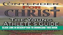 Best Seller Religion and Spirituality: CONTENDER FOR CHRIST: THE YOUNG ATHLETE S GUIDE TO THE