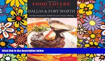 READ FULL  Food Lovers  Guide to® Dallas   Fort Worth: The Best Restaurants, Markets   Local