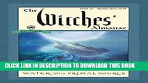 Best Seller The Witches  Almanac, Issue 36, Spring 2017-Spring 2018: Water, Our Primal Source Free
