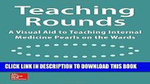 Best Seller Teaching Rounds: A Visual Aid to Teaching Internal Medicine Pearls on the Wards Free