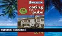 Big Deals  Michelin Eating Out in Pubs 2014: Great Britain   Ireland Good Food in Informal