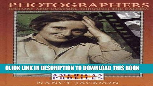 Ebook Photographers: History and Culture Through the Camera (American Profiles (Facts on File))
