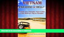 FAVORIT BOOK Vietnam: Paradise or Hell?: A Guide for a Paradise Trip in Hell Or one Hell of a Trip
