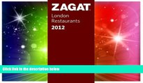 READ FULL  2012 London Restaurants (Zagat London Restaurants) (Zagat Survey: London Restaurants)