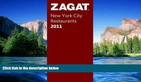 READ FULL  Zagat 2011 New York City Restaurants (Zagat Survey: New York City Restaurants)  Premium