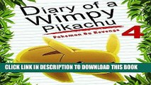 Best Seller Diary Of A Wimpy Pikachu 4: Pokemon Go Revenge: (An Unofficial Pokemon Book) (Pokemon