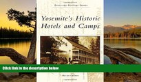 Big Deals  Yosemite s Historic Hotels and Camps (Postcard History)  Full Read Most Wanted